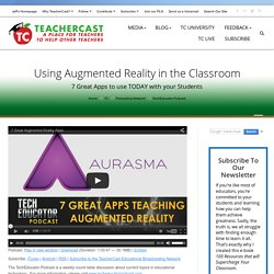 7 Great Augmented Reality Apps for your Classroom