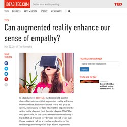 Can augmented reality enhance our sense of empathy?