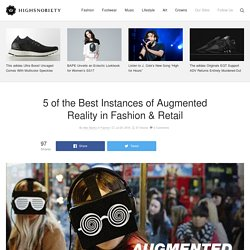 Augmented Reality Examples: How Fashion & Retail Are Using It