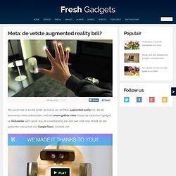 Meta: de vetste augmented reality bril?