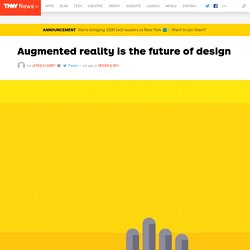 Augmented reality is the future of design