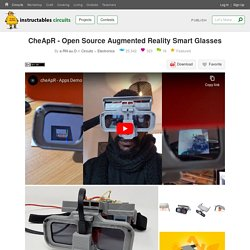 CheApR - Open Source Augmented Reality Smart Glasses : 11 Steps