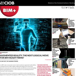 BIM+ - Augmented reality: the next logical move for BIM-ready firms?
