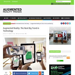 Augmented Reality – The Next Big Trend in Technology