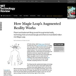 """Augmented Reality Startup Magic Leap, Funded by Google, is Working on Super-Real 3-D """"Light Field"""" Display"""