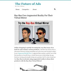 Ray-Ban Uses Augmented Reality For Their Virtual Mirror - The Future of Ads