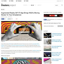 Augmented Reality GIF-ITI App Brings INSA's Moving Murals To Your Smartphone