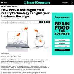 How virtual and augmented reality technology can give your business the edge