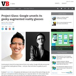 Project Glass: Google unveils its geeky augmented reality glasses
