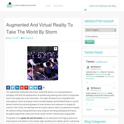 Augmented And Virtual Reality To Take The World By Storm