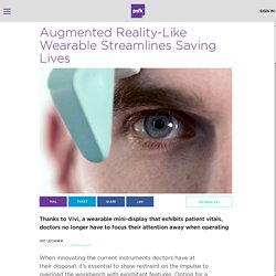 Augmented Reality-Like Wearable For Doctors Streamlines Saving Lives