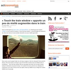 «Touch the train window» apporte un peu de réalité augmentée dans le train