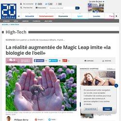 La réalité augmentée de Magic Leap imite «la biologie de l'oeil»