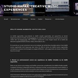 Réalité sonore augmentée, un état des lieux - studio-hapax: creative music experiences
