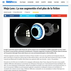 Mojo Lens : La vue augmentée n'est plus de la fiction