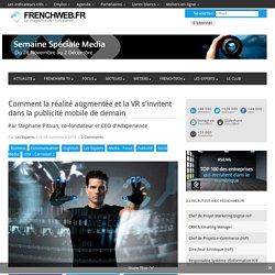 Comment la réalité augmentée et la VR s'invitent dans la publicité mobile de demain