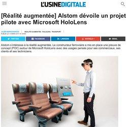 [Réalité augmentée] Alstom dévoile un projet pilote avec Microsoft HoloLens