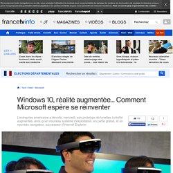 Windows 10, réalité augmentée... Comment Microsoft espère se réinventer