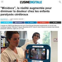 """""""Minidocs"""", la réalité augmentée pour diminuer la douleur chez les enfants paralysés cérébraux"""