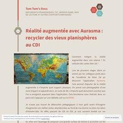 Réalité augmentée avec Aurasma : recycler des vieux planisphères au CDI