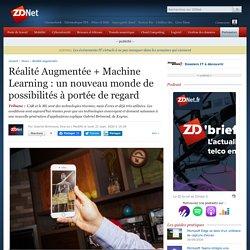 Réalité Augmentée + Machine Learning : un nouveau monde de possibilités à portée de regard