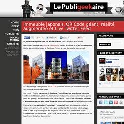 Immeuble japonais, QR Code géant, réalité augmentée et Live Twit