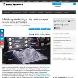 Réalité augmentée: Magic Leap révèle quelques secrets sur sa technologie