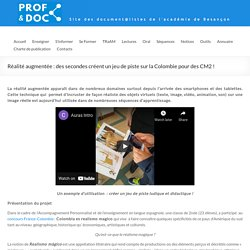 Séquence : Réalité augmentée : des secondes créent un jeu de piste sur la Colombie pour des CM2 ! – Prof & Doc