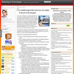 La réalité augmentée sous tous ses angles le 29 juin à L'échangeur - Marketing et Technologies, Blog de Julien Bonnel