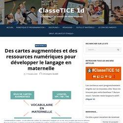 Des cartes augmentées et des ressources numériques pour développer le langage en maternelle – ClasseTICE 1d