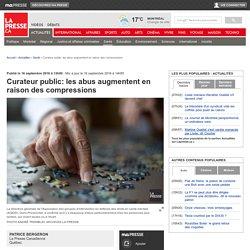 Curateur public: les abus augmentent en raison des compressions