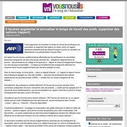 Il faudrait augmenter et annualiser le temps de travail des profs, supprimer des options (rapport)