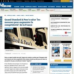 """Quand Standard & Poor's salue """"les mesures pour augmenter la compétitivité"""" de la France"""