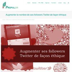 Augmenter le nombre de ses followers Twitter de façon éthique