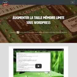 Augmenter la taille mémoire limite sous WordPress