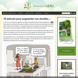 10 astuces pour augmenter vos récoltes… : PermacultureDesign
