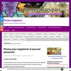 Pierres pour augmenter le pouvoir personnel – Pierres magiques