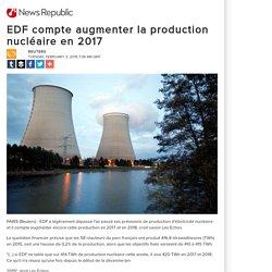 EDF compte augmenter la production nucléaire en 2017