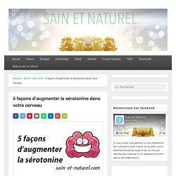 5 façons d'augmenter la sérotonine dans votre cerveau