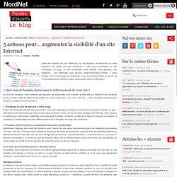 5 astuces pour... augmenter la visibilité d'un site Internet Le blog de NordNetLe blog de NordNet