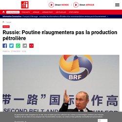 Russie: Poutine n'augmentera pas la production pétrolière