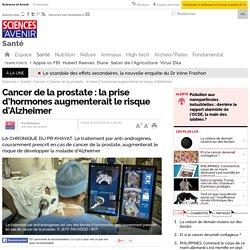 Cancer de la prostate : la prise d'hormones augmenterait le risque d'Alzheimer