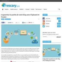 Augmentez la portée de votre blog avec Flipboard et Pocket