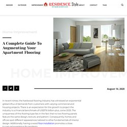 A Complete Guide To Augmenting Your Apartment Flooring » Residence Style