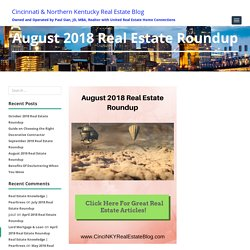 August 2018 Real Estate Roundup - Great Articles To Read