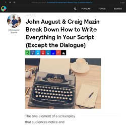 John August & Craig Mazin Break Down How to Write Everything in Your Script (Except the Dialogue)