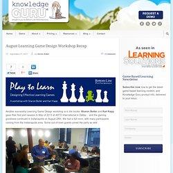 August Learning Game Design Workshop Recap »