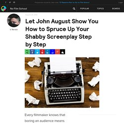 Let John August Show You How to Spruce Up Your Shabby Screenplay Step by Step