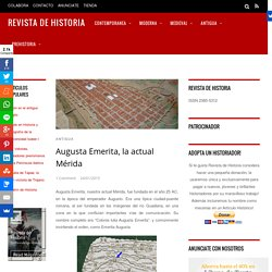 Augusta Emerita, la actual Mérida - Revista de Historia