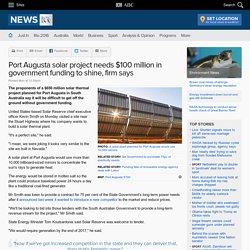 Port Augusta solar project needs $100 million in government funding to shine, firm says